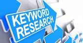Keyword Research - Blue Arrow With A Message Indicates The Direction Of Movement. Keyword Research,  poster