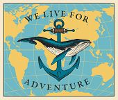 Vector Travel Banner With Big Hand-drawn Whale And Ship Anchor On The Background Of World Map In Ret poster
