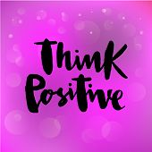 Vector Illustration Of Think Positive For Logotype, Flyer, Banner, Invitaion Or Greeting Card, Postc poster