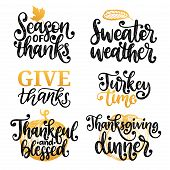 Thankful And Blessed, Sweater Weather, Turkey Time, Give Thanks Etc., Vector Handwritten Calligraphy poster