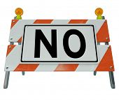 The word No in big letters on an orange construction sign blocking you with refusal, denial, rejecti