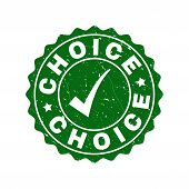Vector Choice Grunge Stamp Seal With Tick Inside. Green Choice Imprint With Grunge Texture. Round Ru poster