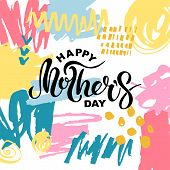 Happy Mothers Day Isolated With Hand Drawn Stains. poster