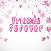 pic of  friends forever  - Stylish pink text Friends Forever on pink floral designs decorated grey background - JPG