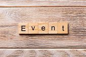 Event Word Written On Wood Block. Event Text On Wooden Table For Your Desing, Concept poster