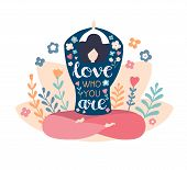 Love Who You Are. Modern Flat Vector Illustration With A Motivational Phrase. Cute Plus Size Woman I poster