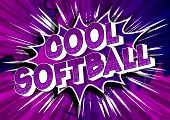 Cool Softball - Vector Illustrated Comic Book Style Phrase On Abstract Background. poster
