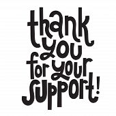 Thank You For Your Support - Unique Slogan For Social Media, Poster, Card, Banner, Textile, Gift, De poster
