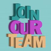 Join Our Team 3d Lettering. Media Promotion. Poster, Banner. Now Hiring Vacancy Concept Poster Templ poster