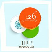 picture of ashoka  - National flag colors sticky design with Ashoka Wheel and text 26 January on sky blue background for Indian Republic Day celebration - JPG