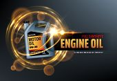 Canister Of Engine Motor Oil, Full Synthetic Clinging Molecules Protection. Vector Vehicle Engine Lu poster