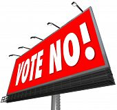 foto of lobbyist  - Vote No on a red outdoor billboard sign to tell you to reject or deny a proposal or candidate in an election - JPG