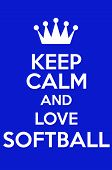 picture of softball  - Keep Calm And Love Softball Poster Art - JPG