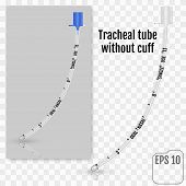 Tracheal Tube Without Cuff. Use In Emergency Room. Patient Has A poster