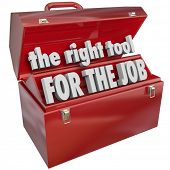stock photo of tasks  - The Right Tool for the Job words in a red metal toolbox to illustrate the importance of choosing the correct skillset or ability for a given task - JPG