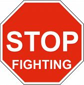 stock photo of stop fighting  - a stop sign with stop fighting on it - JPG