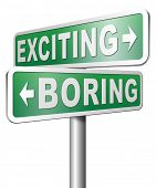 picture of excite  - exciting or boring go for thrilling adventure and not for dull routine