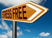 stock photo of reduce  - stress free zone take a break reduce work pressure spa relaxation wellness treatment stress test and management road sign - JPG