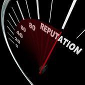 foto of stature  - A speedometer with needle racing to the word Reputation symbolizing an improving credibility level and the respect and trust people place in your opinions and knowledge on a subject - JPG