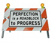 stock photo of barricade  - Perfection is Roadblock to Progress Road Barricade Sign - JPG