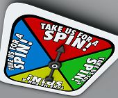 image of spinner  - Take Us for a Spin words on a game board spinner telling you to try a product or service in a trial period or test - JPG