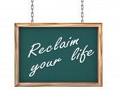 stock photo of feeling better  - 3d rendering of hanging wooden signboard banner of concept of reclaim your life - JPG