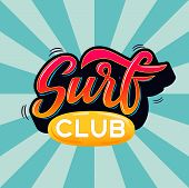 Surf Club Text For Logotype, Wear, Sports Camp, Trip, Banner, Surf Station. Hand Lettering In Vintag poster