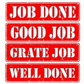 picture of job well done  - set of grunge rubber stamps with text job done good job - JPG