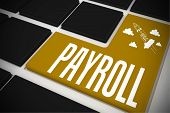 pic of payroll  - The word payroll and idea and innovation graphic on black keyboard with yellow key - JPG