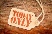today only  sign - red stencil text on a cardboard price tag against rustic wood poster