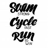 Triathlon Hand Drawn Lettering, Quote: Swim Strong, Cycle Fast, Run To Win. poster