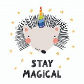 Hand Drawn Vector Illustration Of A Cute Funny Hedgehog With A Unicorn Horn, Lettering Quote Stay Ma poster