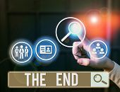 Word Writing Text The End. Business Concept For Final Part Of Play Relationship Event Movie Act Fini poster