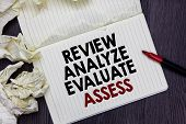 Writing Note Showing Review Analyze Evaluate Assess. Business Photo Showcasing Evaluation Of Perform poster
