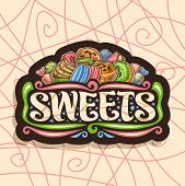 Vector Logo For Sweets, Dark Signboard With Heap Of Cartoon Gourmet Baked Goods, Original Brush Lett poster