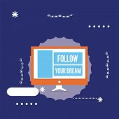 Text Sign Showing Follow Your Dream. Conceptual Photo Keep Track On Your Goals Live The Life You Wan poster