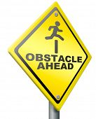 obstacle ahead caution for danger take the challenge and overcome the problem prepare for difficult