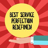 Conceptual Hand Writing Showing Best Service Perfection Redefined. Business Photo Showcasing High Qu poster