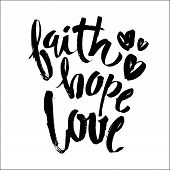 Faith Hope Love, Vector Bible Calligraphy, Faith Hand Lettering, Modern Script Font Lettering, Vecto poster