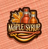 Vector Logo For Maple Syrup, Black Decorative Tag With 2 Different Bottles With Sweet Syrup And Mapl poster
