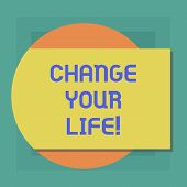 Conceptual Hand Writing Showing Change Your Life. Business Photo Showcasing Set Life Goals And Rewar poster