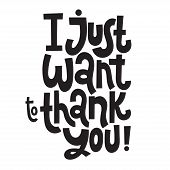 I Just Want To Thank You - Unique Slogan For Social Media, Poster, Card, Banner, Textile, Gift, Desi poster