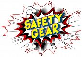 Safety Gear - Vector Illustrated Comic Book Style Phrase On Abstract Background. poster
