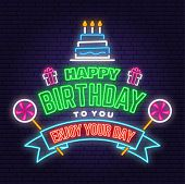Happy Birthday To You Neon Sign. Stamp, Badge, Card With Birthday Cake With Candles And Candy. Vecto poster