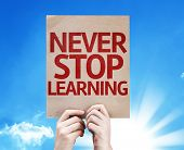 stock photo of persistence  - Never Stop Learning card with beautiful day - JPG