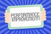 Text Sign Showing Perforanalysisce Improvement. Conceptual Photo Improve Productivity Enhance Qualit poster