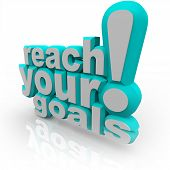 The words Reach Your Goals in 3D blue lettering, encouraging you to improve and commit to your objec