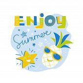 Engjoy Summer. Flat Cartoon With Cute Pineapple, Starfish And Phrase. Stylish Print. Fashion Pineapp poster