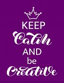 Keep Calm And Be Creative  Lettering. Word For Banner Or Poster. Vector Illustration poster