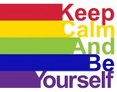 Lgbt Concept, Motivating Phrase In The Colors Of The Rainbow. Keep Calm And Be Yourself poster